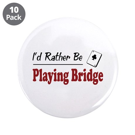 "Rather Be Playing Bridge 3.5"" Button (10 pack)"