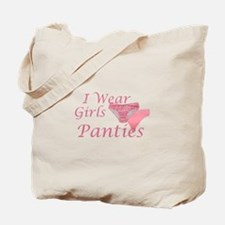 I wear Girls Panties Tote Bag