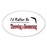 Rather Be Throwing a Boomerang Sticker (Oval 50 pk