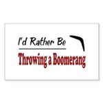 Rather Be Throwing a Boomerang Rectangle Sticker