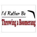 Rather Be Throwing a Boomerang Small Poster