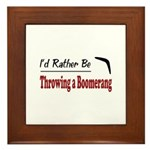 Rather Be Throwing a Boomerang Framed Tile