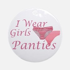 I wear Girls Panties Ornament (Round)
