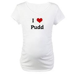I Love Pudd Shirt
