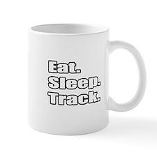 """""""Eat. Sleep. Track."""" Mug"""