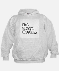 """Eat. Sleep. Hockey."" Hoodie"