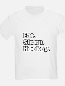 """""""Eat. Sleep. Hockey."""" T-Shirt"""