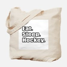 """Eat. Sleep. Hockey."" Tote Bag"