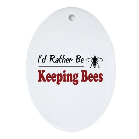 Rather Be Keeping Bees Oval Ornament