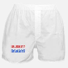 Shocking I don't look 50 Boxer Shorts