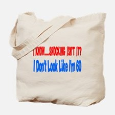 I don't look 60 Tote Bag