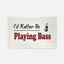 Rather Be Playing Bass Rectangle Magnet