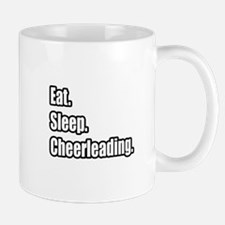 """Eat. Sleep. Cheerleading."" Mug"