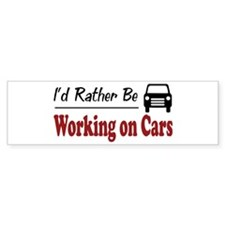Rather Be Working on Cars Bumper Bumper Sticker