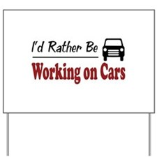 Rather Be Working on Cars Yard Sign