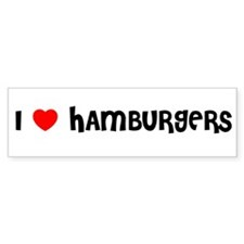 I LOVE HAMBURGERS Bumper Bumper Sticker