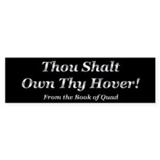 Thou Shalt Own Thy Hover Bumper Bumper Sticker