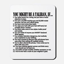 You Might Be A Taliban, If... Mousepad