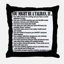 You Might Be A Taliban, If... Throw Pillow
