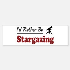 Rather Be Stargazing Bumper Bumper Stickers