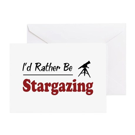 Rather Be Stargazing Greeting Card