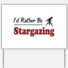 Rather Be Stargazing Yard Sign