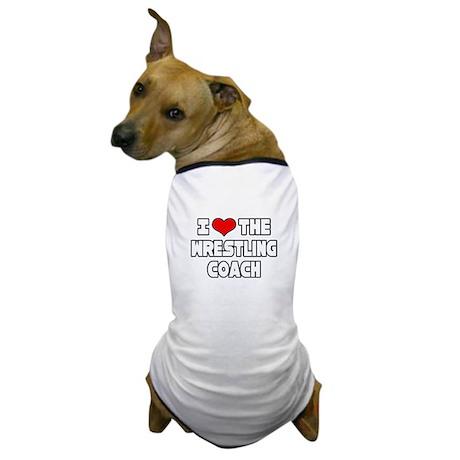 """I Love The Wrestling Coach"" Dog T-Shirt"
