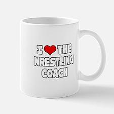 """I Love The Wrestling Coach"" Mug"