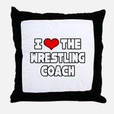 """""""I Love The Wrestling Coach"""" Throw Pillow"""