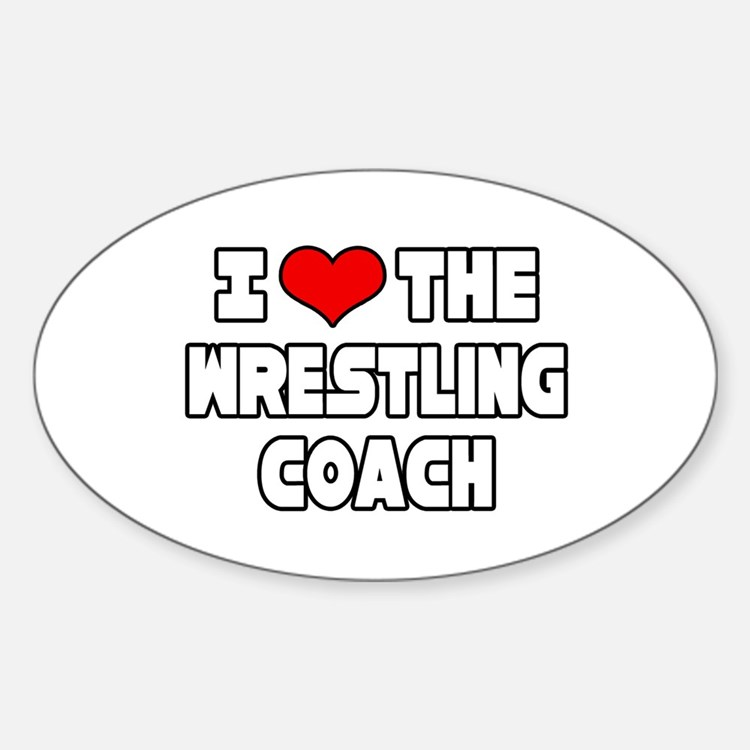 """""""I Love The Wrestling Coach"""" Oval Decal"""