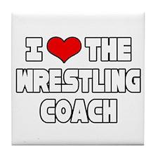 """I Love The Wrestling Coach"" Tile Coaster"