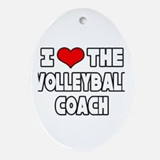 """""""I Love The Volleyball Coach"""" Oval Ornament"""