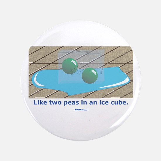 """in an Ice Cube 3.5"""" Button"""