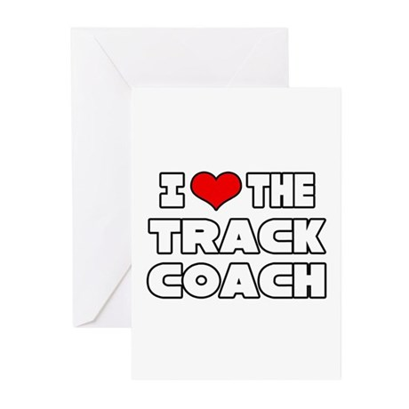 """""""I Love The Track Coach"""" Greeting Cards (Pk of 10)"""