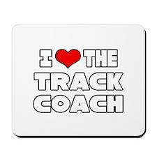 """""""I Love The Track Coach"""" Mousepad"""