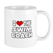 """I Love The Swim Coach"" Small Mug"