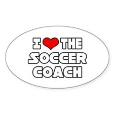 """""""I Love The Soccer Coach"""" Oval Decal"""