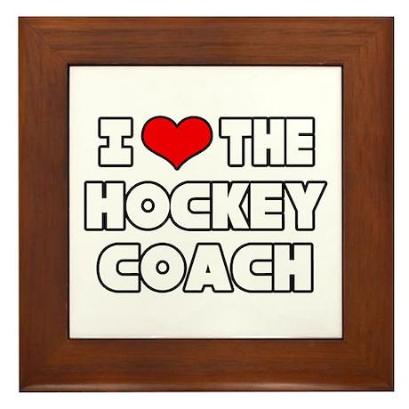 """""""I Love The Hockey Coach"""" Framed Tile"""