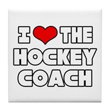 """I Love The Hockey Coach"" Tile Coaster"