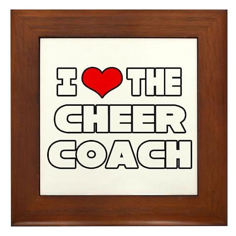 """I Love The Cheer Coach"" Framed Tile"