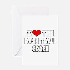 """I Love The Basketball Coach"" Greeting Card"