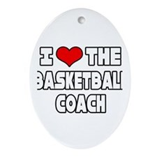 """I Love The Basketball Coach"" Oval Ornament"