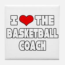 """I Love The Basketball Coach"" Tile Coaster"