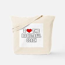 """I Love The Basketball Coach"" Tote Bag"