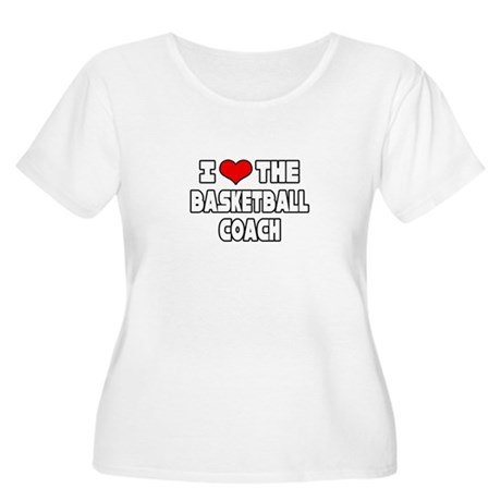 """I Love The Basketball Coach"" Women's Plus Size Sc"