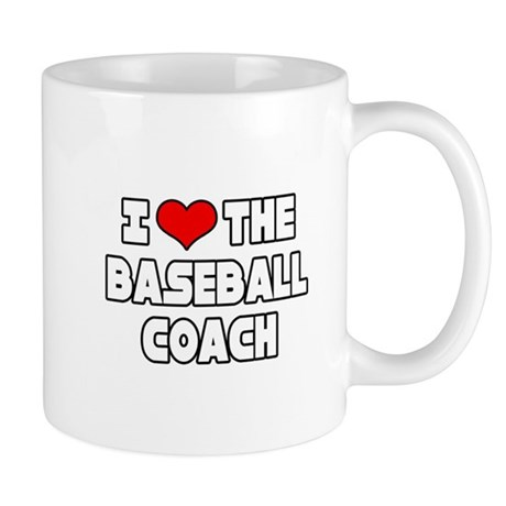 """I Love The Baseball Coach"" Mug"