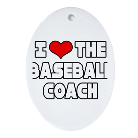 """I Love The Baseball Coach"" Oval Ornament"