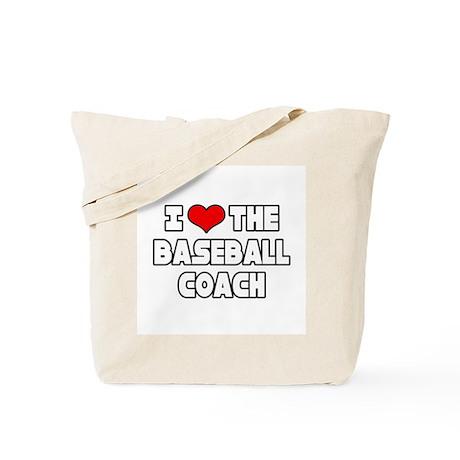 """""""I Love The Baseball Coach"""" Tote Bag"""