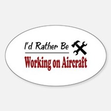 Rather Be Working on Aircraft Oval Decal