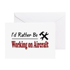 Rather Be Working on Aircraft Greeting Card